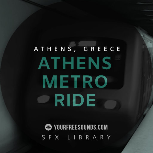 Athens Metro Ride Sound Effects