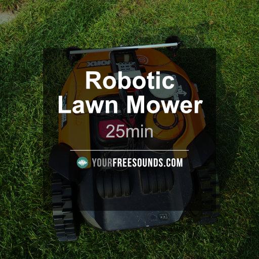 Robotic Lawn Mower Sound Effect (25min)