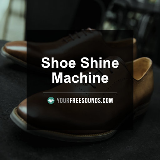 Shoe Shine Machine Sound Effects Library