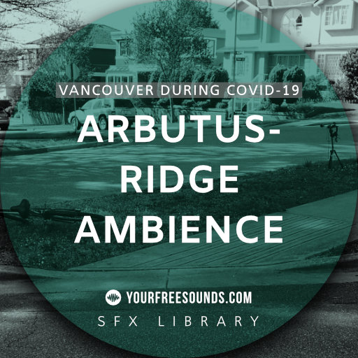 Arbutus-Ridge during Covid-19 (ambience sound)