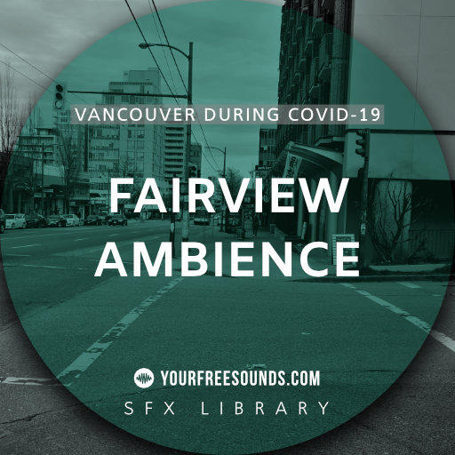 Fairview during Covid-19 (Vancouver Ambience)