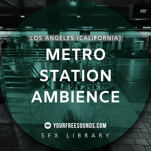 Metro Station Sound Effects (Los Angeles)