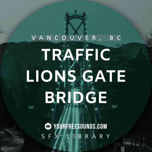 Lions Gate Bridge Sound Effects