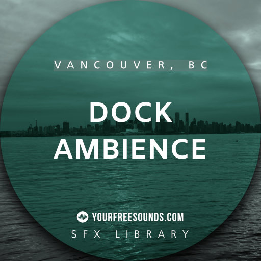 Dock Sound Effects (Vancouver, BC)
