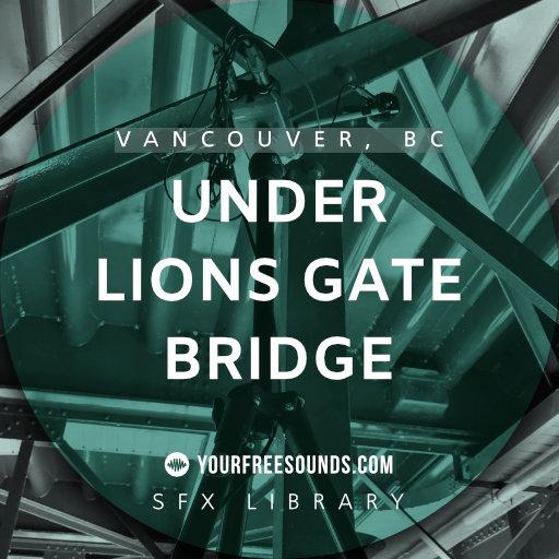 Under Lions Gate Bridge Sound Effects