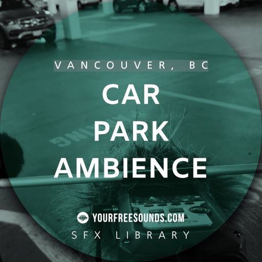 Car Park Sound Effects (Vancouver, Canada)