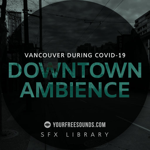 Downtown Ambience during Covid-19 (Vancouver)