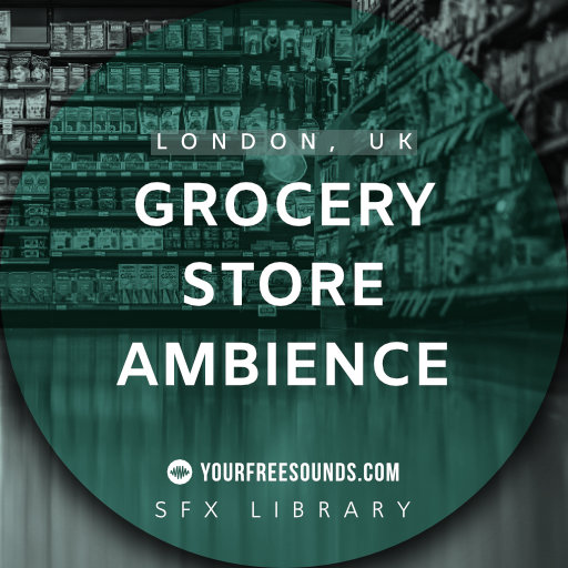 Grocery Store Sound Effects (London, UK)
