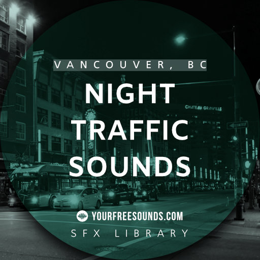 Night Traffic Sound Effects (Vancouver, CA)