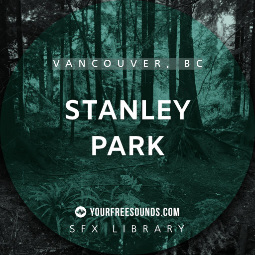 Stanley Park Sound Effects (Vancouver, BC)