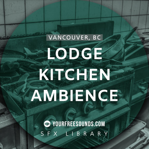 Lodge Kitchen Ambience Sound Effect