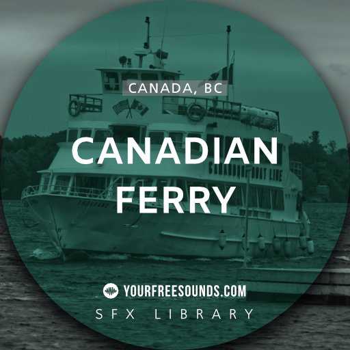 Canadian Ferry (incl. Ship Horn Sound Effect!)