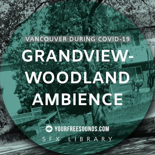 Grandview-Woodland during Covid-19 (Vancouver ambience)