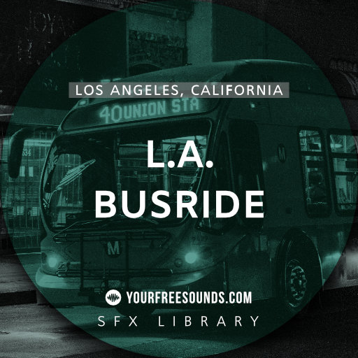 Los Angeles Bus Ride Sound Effects