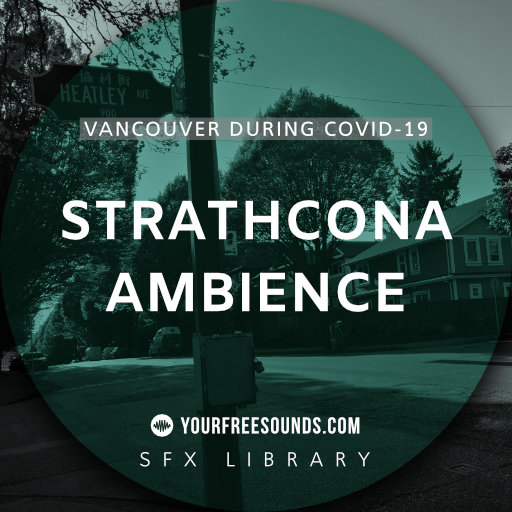 Strathcona during Covid-19 (Urban Ambience Sound Effects)