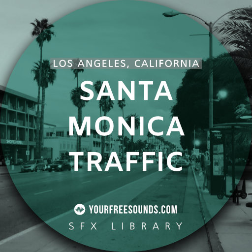 Santa Monica Traffic Sound Effects